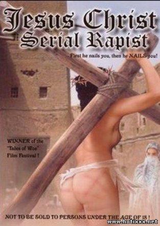 Иисус Христос: Серийный Насильник / Jesus Christ: Serial Rapist / Into Thy Hands (2004)